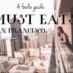 "The ""Must Eats"" in San Francisco"